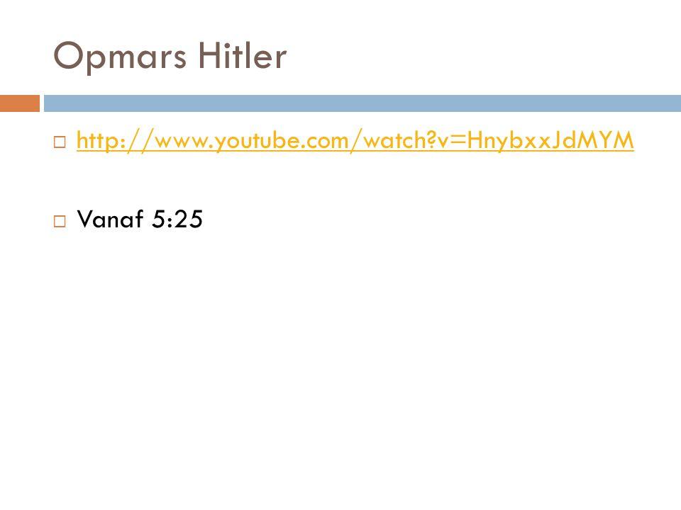 Opmars Hitler http://www.youtube.com/watch v=HnybxxJdMYM Vanaf 5:25