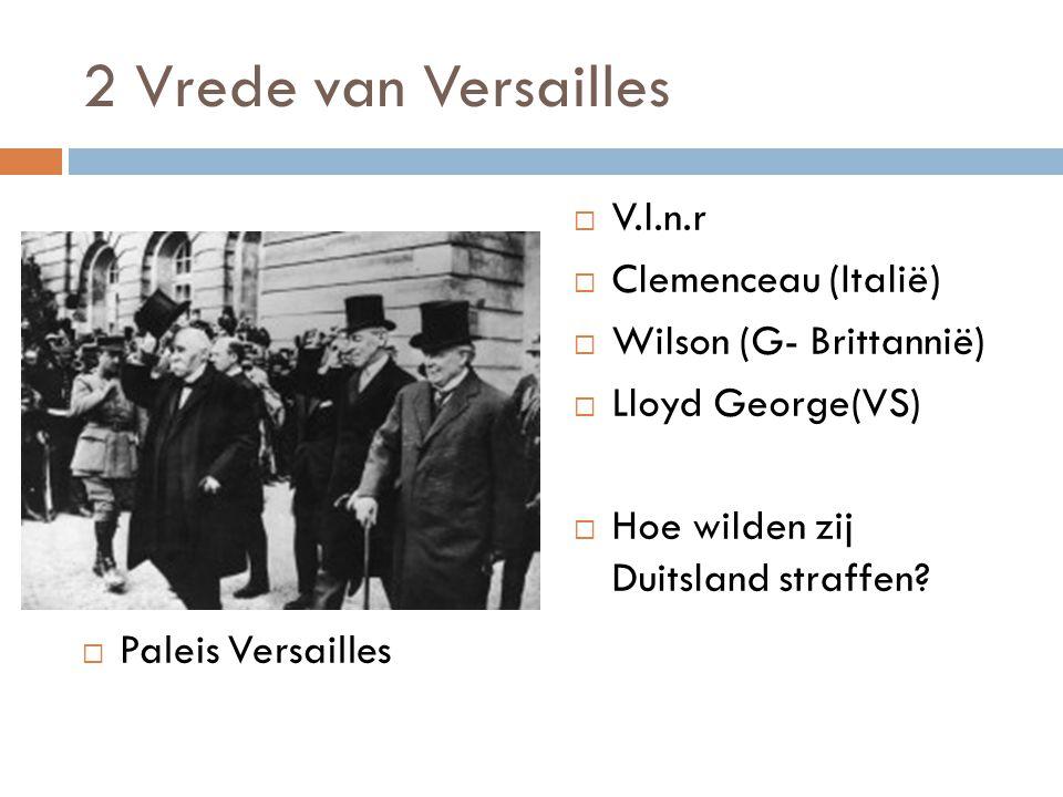2 Vrede van Versailles V.l.n.r Clemenceau (Italië)