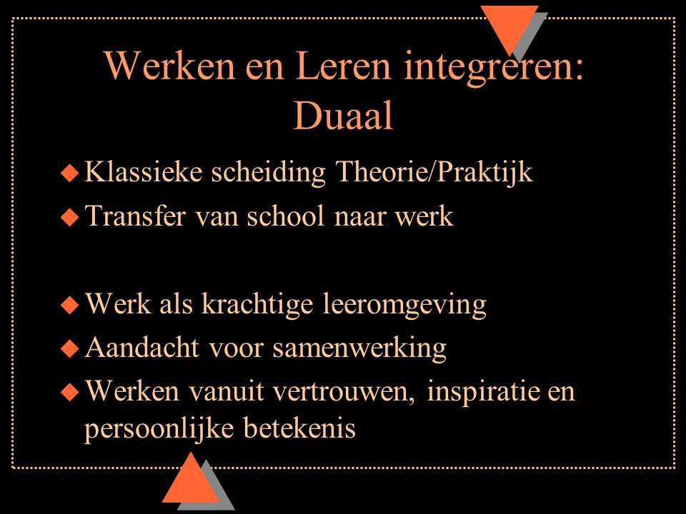 Werken en Leren integreren: Duaal
