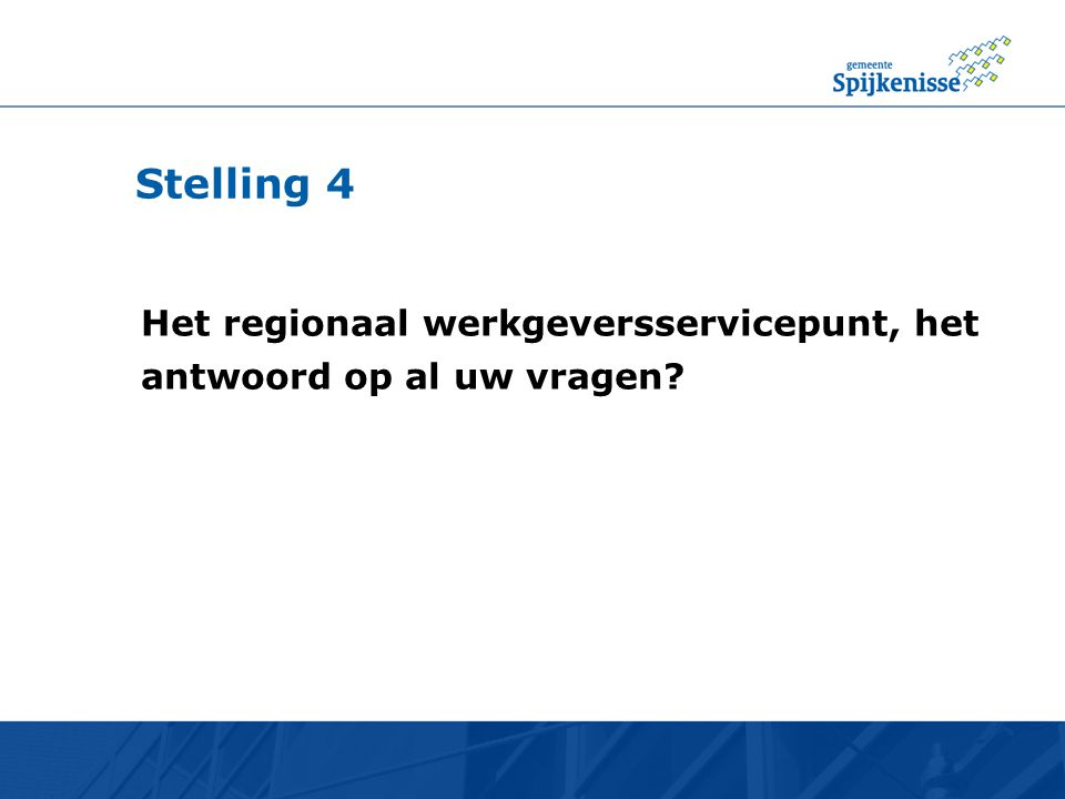 Stelling 4 Het regionaal werkgeversservicepunt, het
