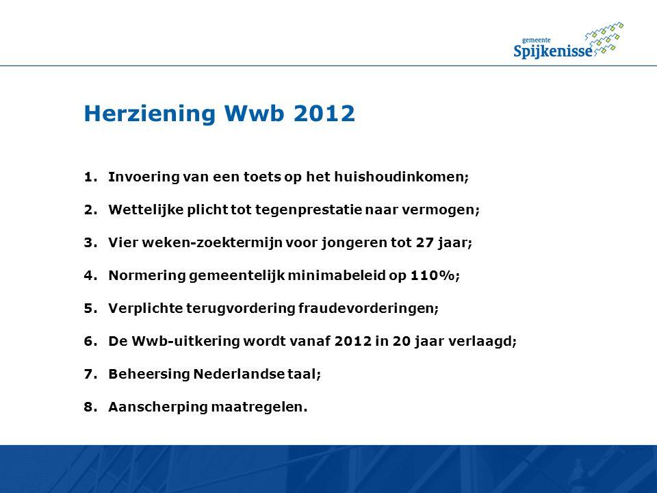 Herziening Wwb 2012 Invoering van een toets op het huishoudinkomen;