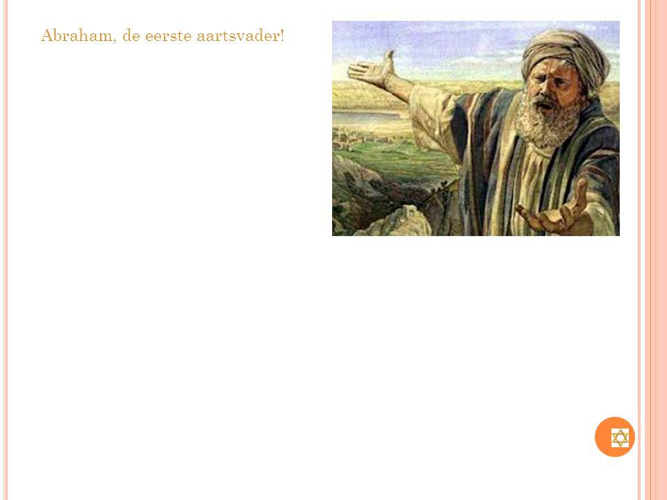 Abraham, de eerste aartsvader!
