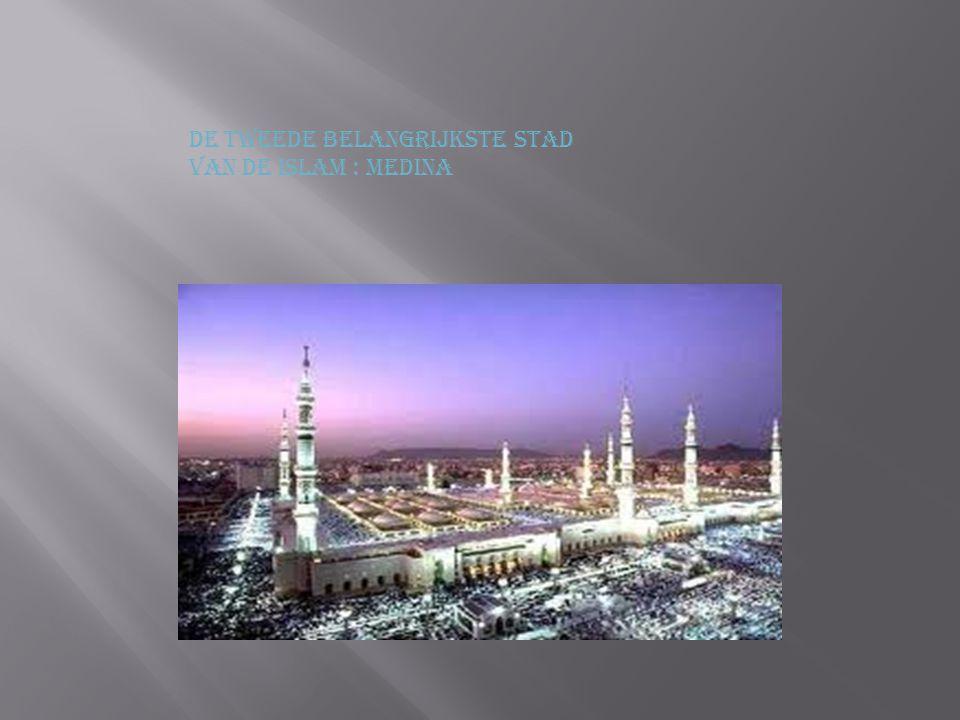 De tweede belangrijkste stad van de Islam : Medina