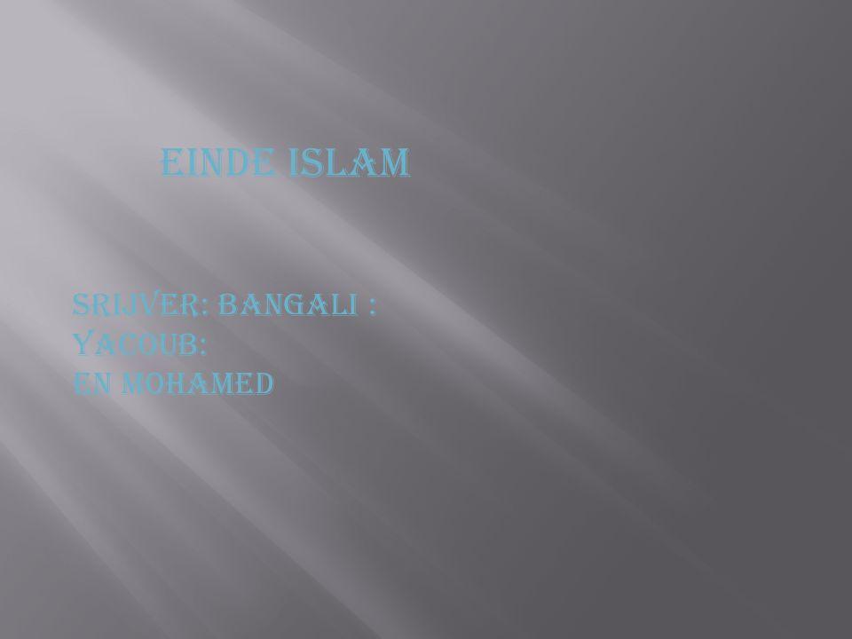 Einde islam Srijver: Bangali : Yacoub: EN MOHAMED