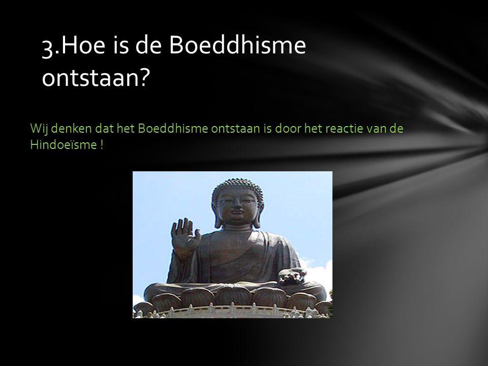 3.Hoe is de Boeddhisme ontstaan