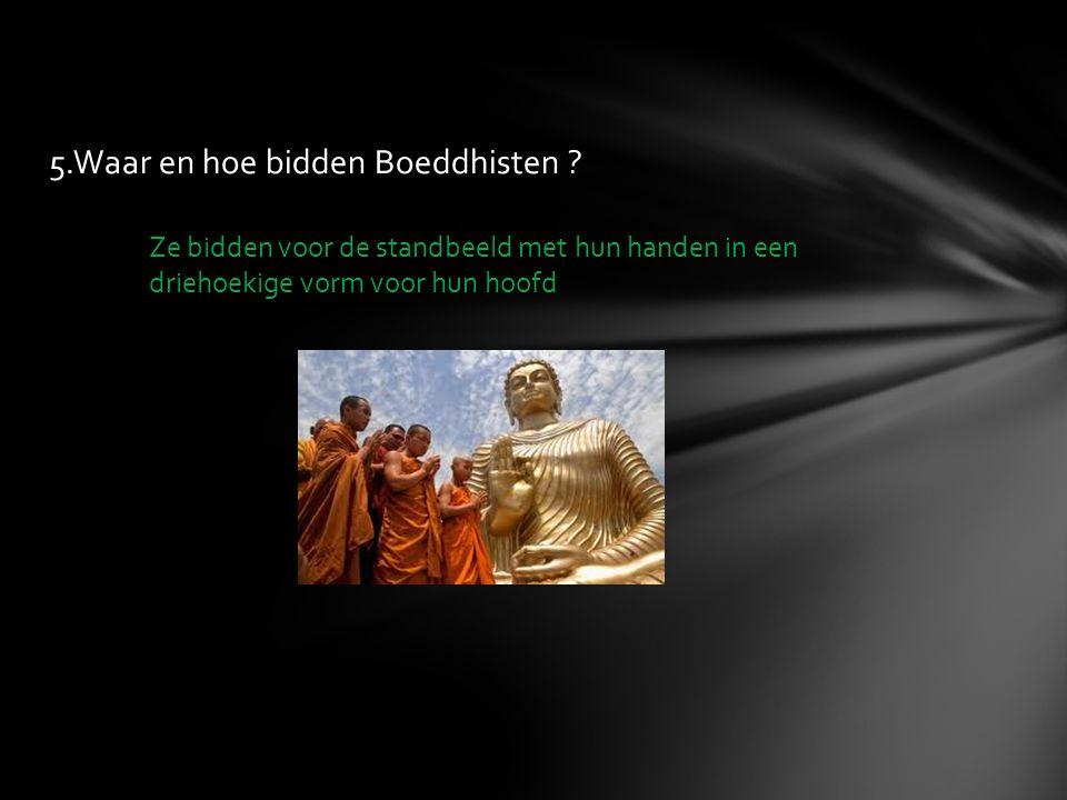 5.Waar en hoe bidden Boeddhisten