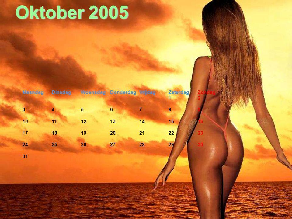 Oktober 2005 Maandag Dinsdag Woensdag Donderdag Vrijdag Zaterdag Zondag. 1 2. 3 4 5 6 7 8 9. 10 11 12 13 14 15 16.