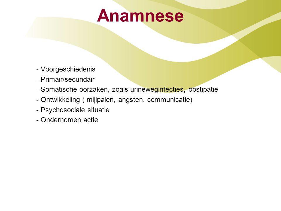 Anamnese - Voorgeschiedenis - Primair/secundair