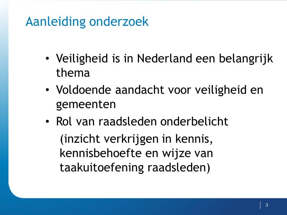 Aanleiding onderzoek Veiligheid is in Nederland een belangrijk thema