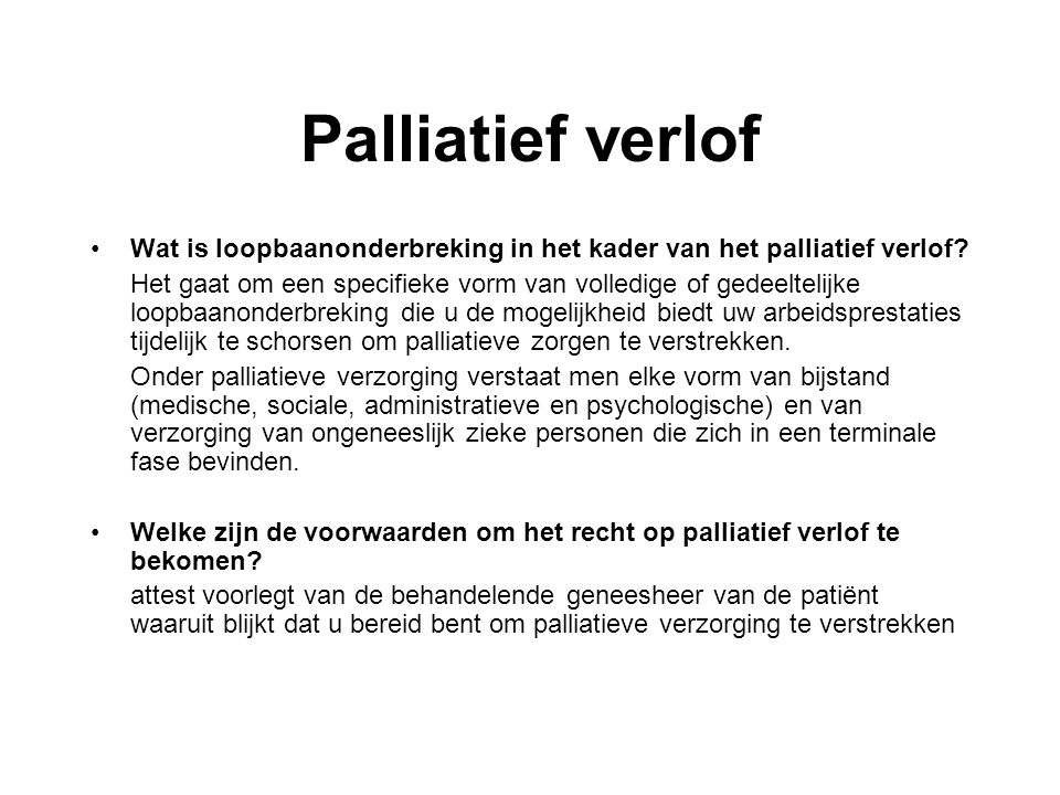 Palliatief verlof Wat is loopbaanonderbreking in het kader van het palliatief verlof