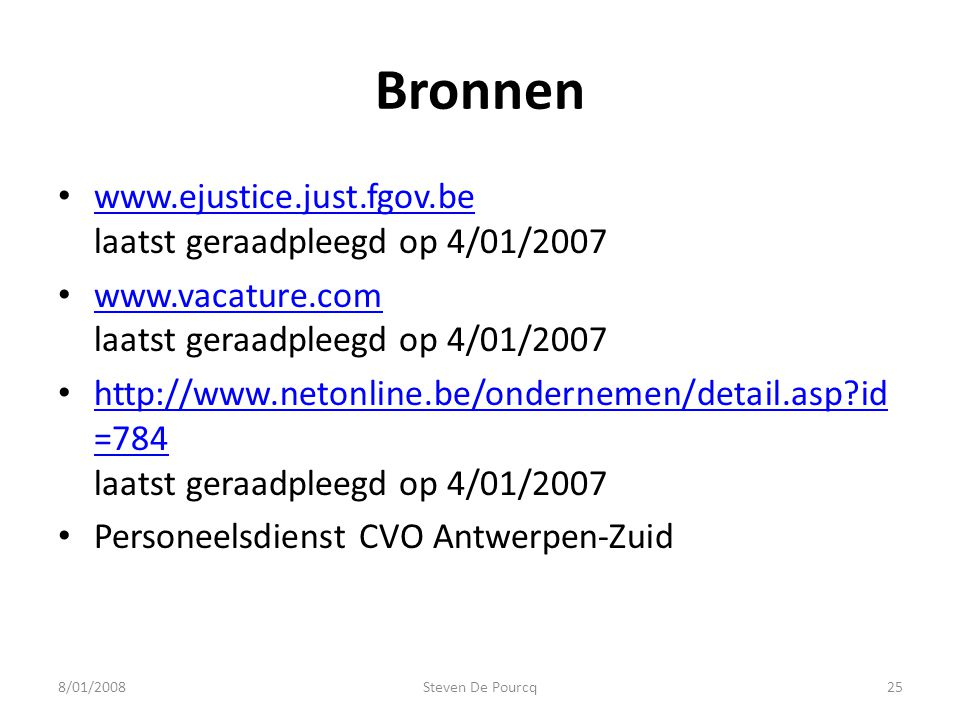 Bronnen www.ejustice.just.fgov.be laatst geraadpleegd op 4/01/2007