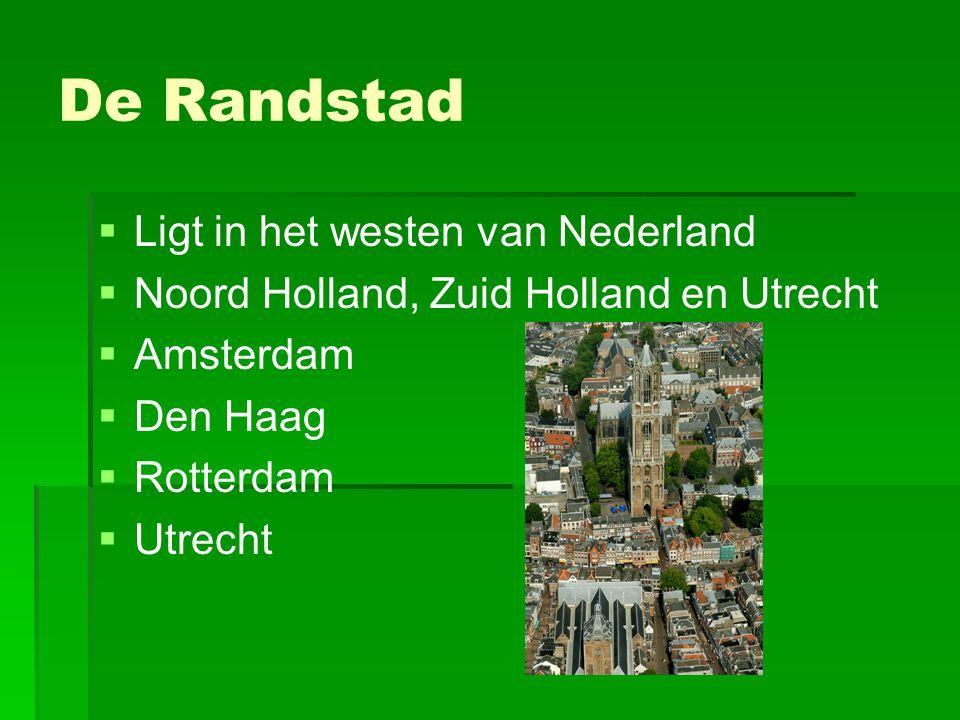 De Randstad Ligt in het westen van Nederland