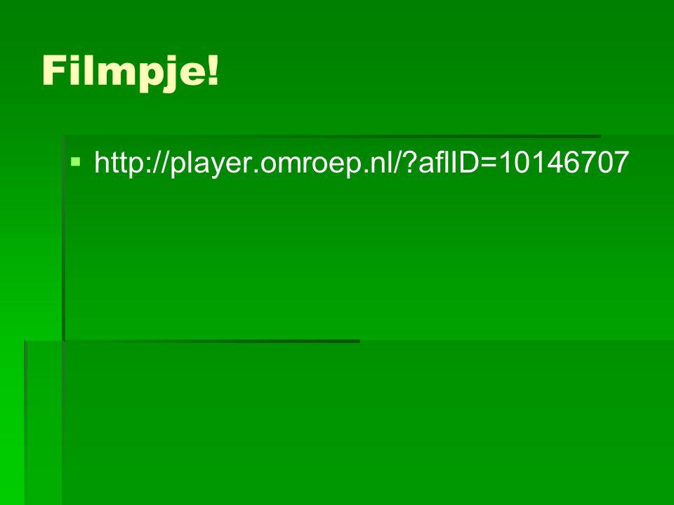Filmpje! http://player.omroep.nl/ aflID=10146707