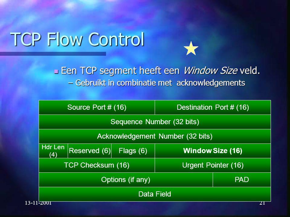 TCP Flow Control Een TCP segment heeft een Window Size veld.