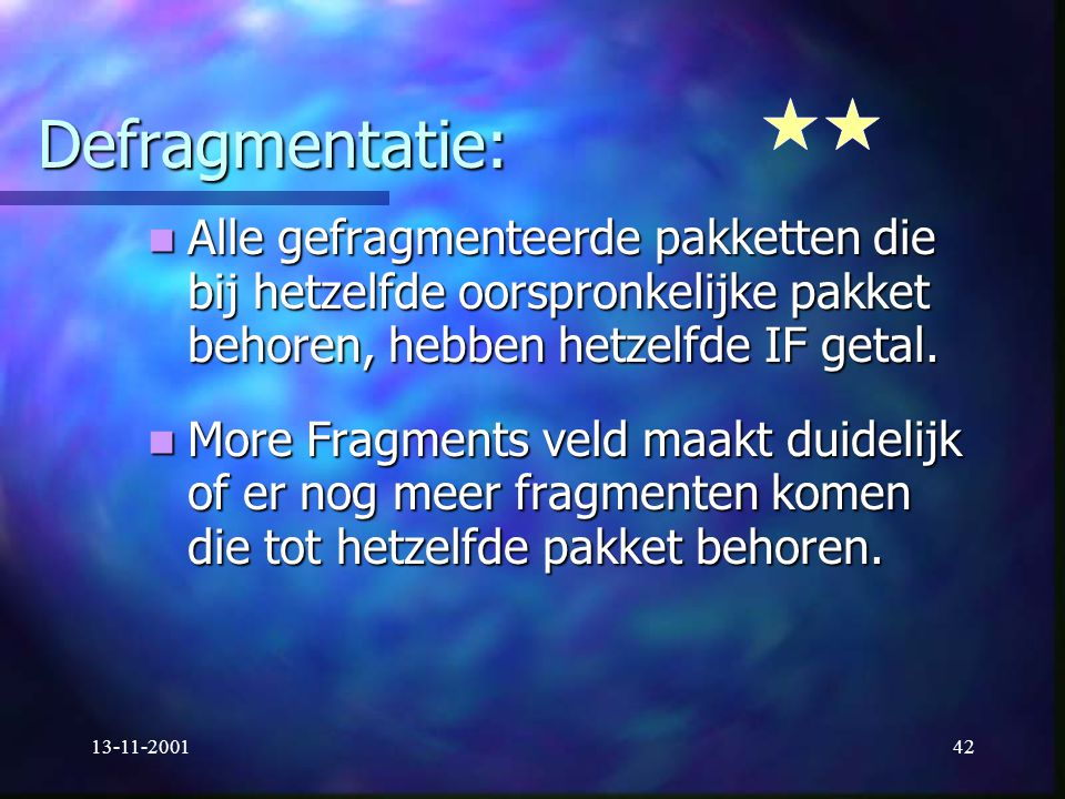Defragmentatie: Alle gefragmenteerde pakketten die bij hetzelfde oorspronkelijke pakket behoren, hebben hetzelfde IF getal.