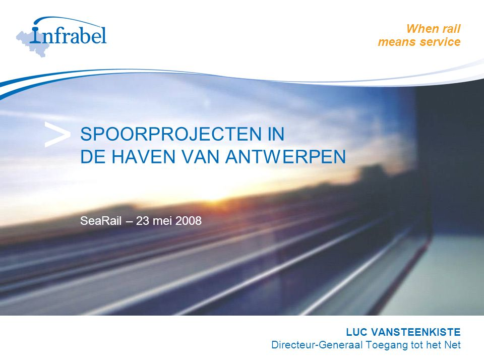 SPOORPROJECTEN IN DE HAVEN VAN ANTWERPEN SeaRail – 23 mei 2008