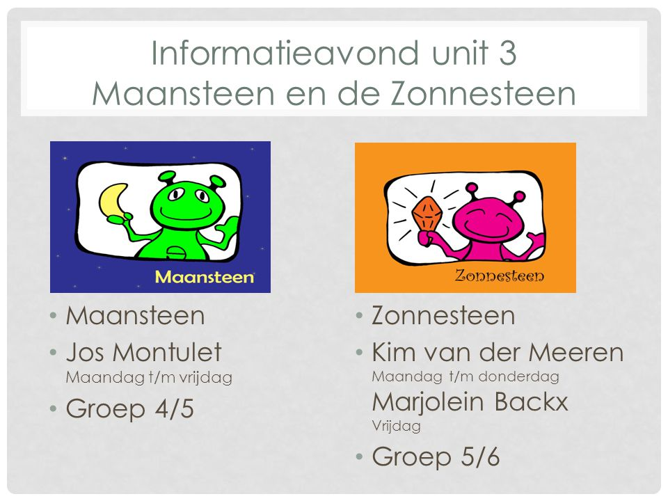 Informatieavond unit 3 Maansteen en de Zonnesteen