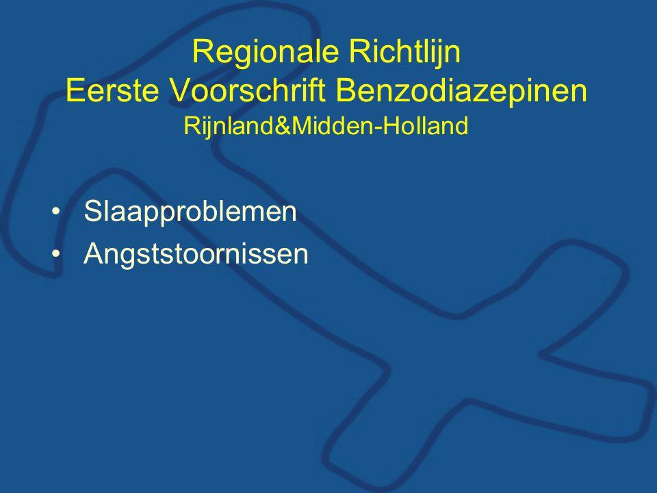 Regionale Richtlijn Eerste Voorschrift Benzodiazepinen Rijnland&Midden-Holland