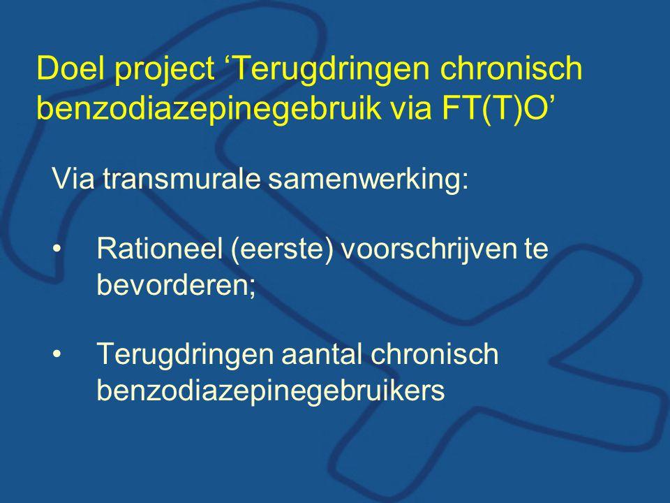 Doel project 'Terugdringen chronisch benzodiazepinegebruik via FT(T)O'
