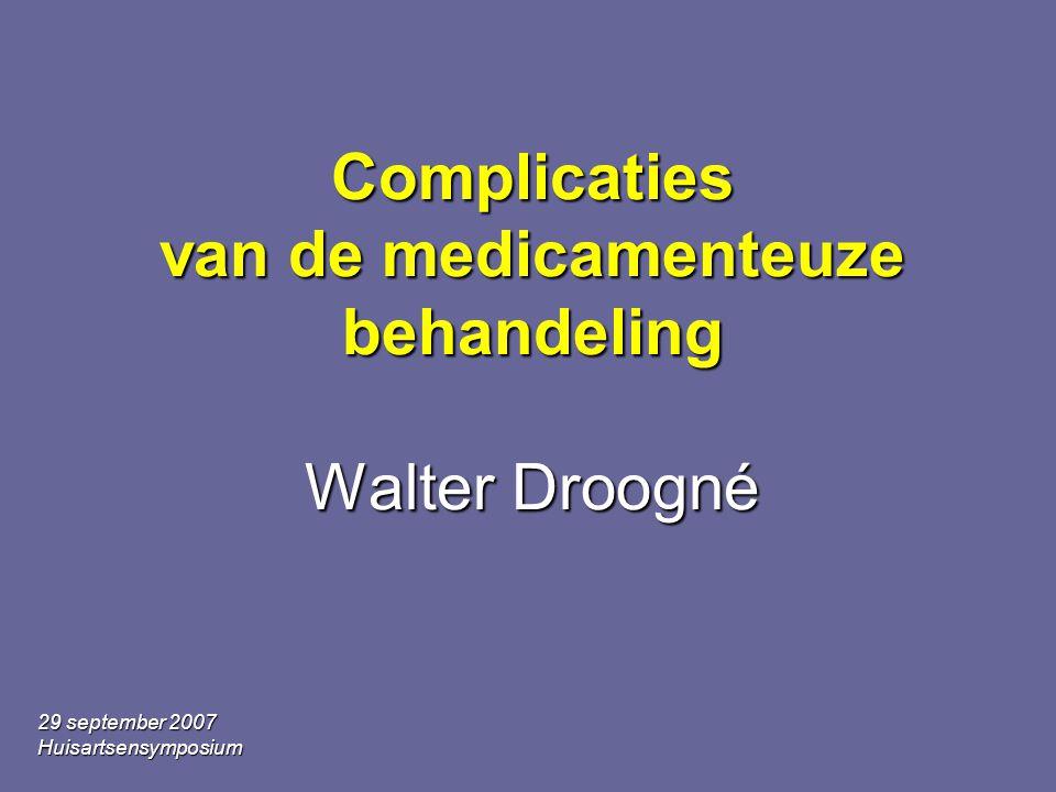Complicaties van de medicamenteuze behandeling Walter Droogné