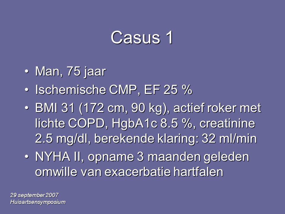 Casus 1 Man, 75 jaar Ischemische CMP, EF 25 %
