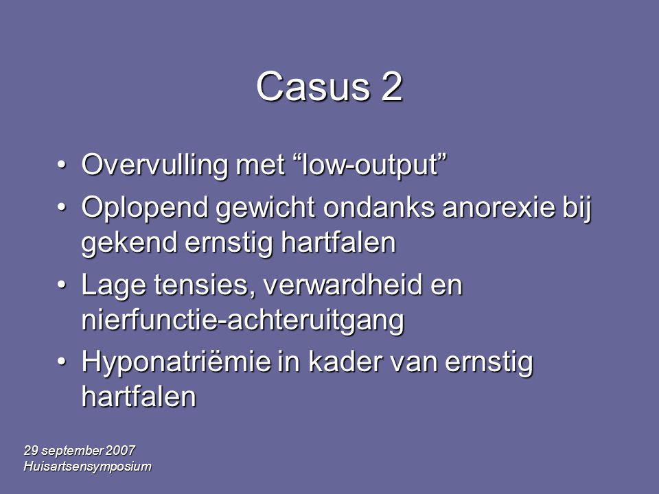 Casus 2 Overvulling met low-output
