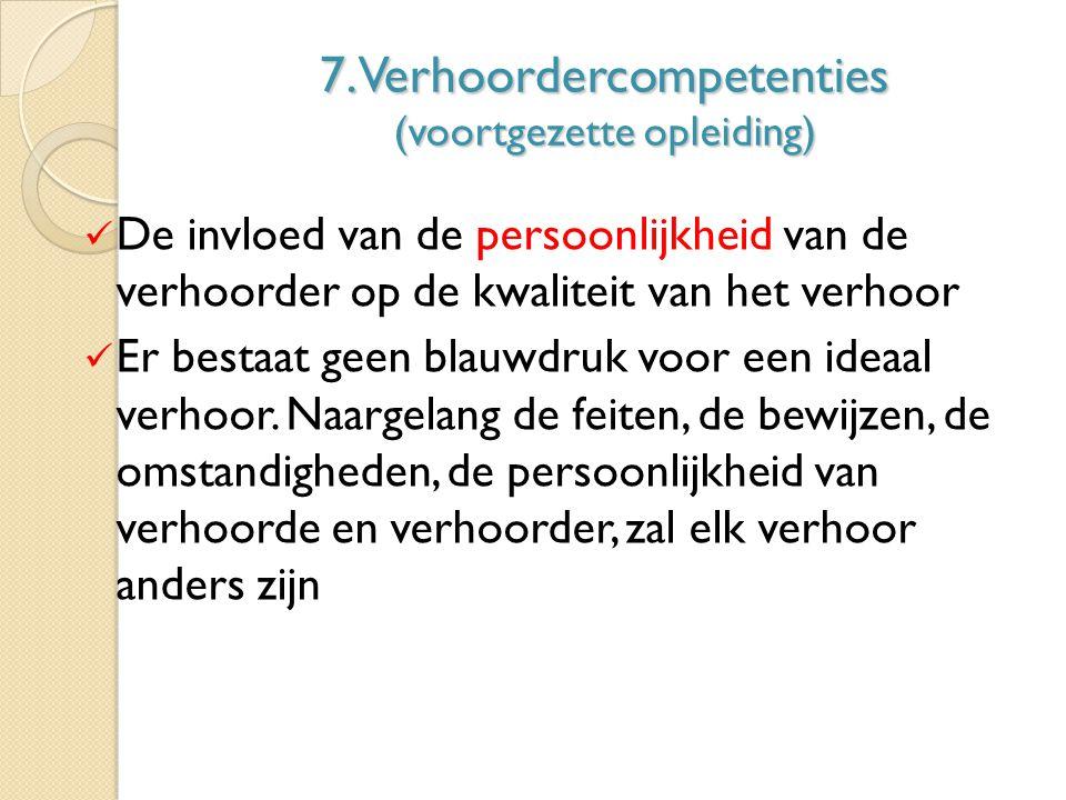 7. Verhoordercompetenties (voortgezette opleiding)
