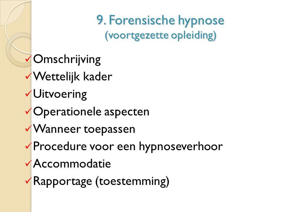 9. Forensische hypnose (voortgezette opleiding)