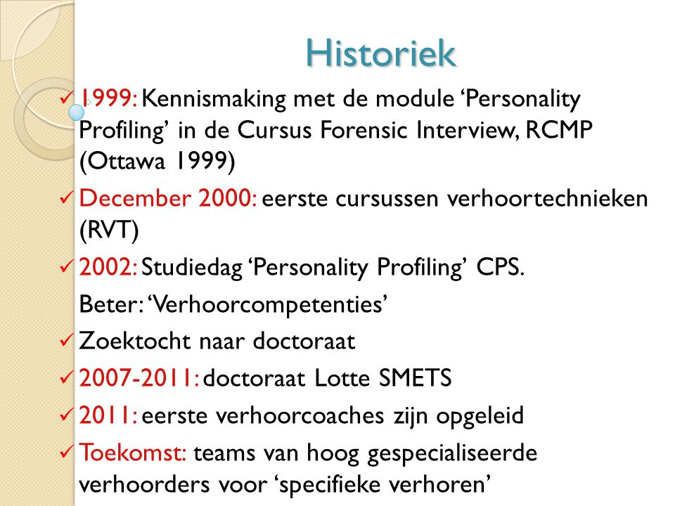 Historiek 1999: Kennismaking met de module 'Personality Profiling' in de Cursus Forensic Interview, RCMP (Ottawa 1999)