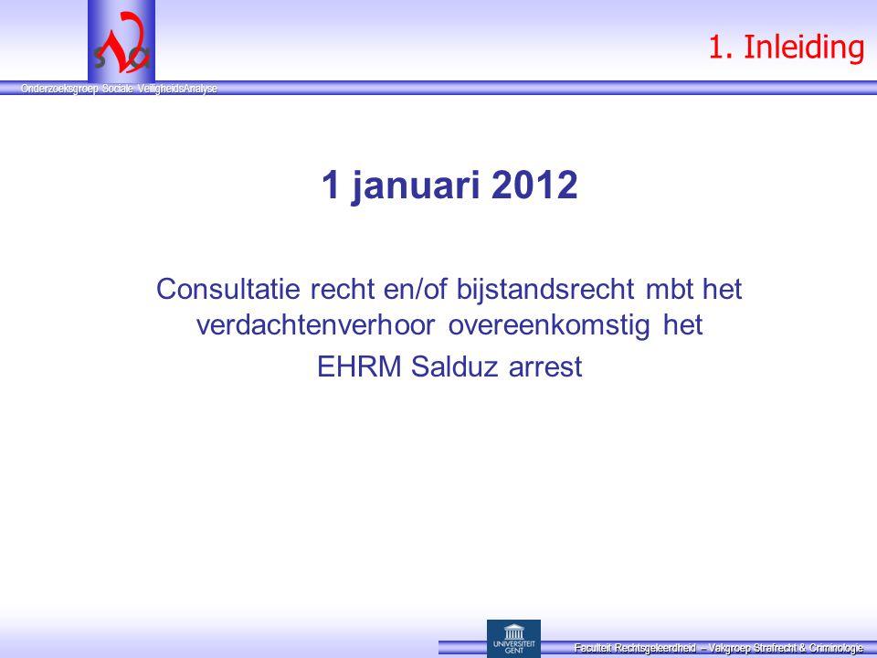 1. Inleiding 1 januari 2012. Consultatie recht en/of bijstandsrecht mbt het verdachtenverhoor overeenkomstig het.