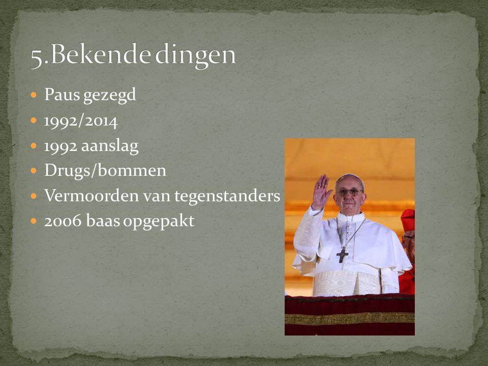 5.Bekende dingen Paus gezegd 1992/2014 1992 aanslag Drugs/bommen