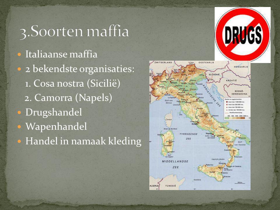 3.Soorten maffia Italiaanse maffia 2 bekendste organisaties:
