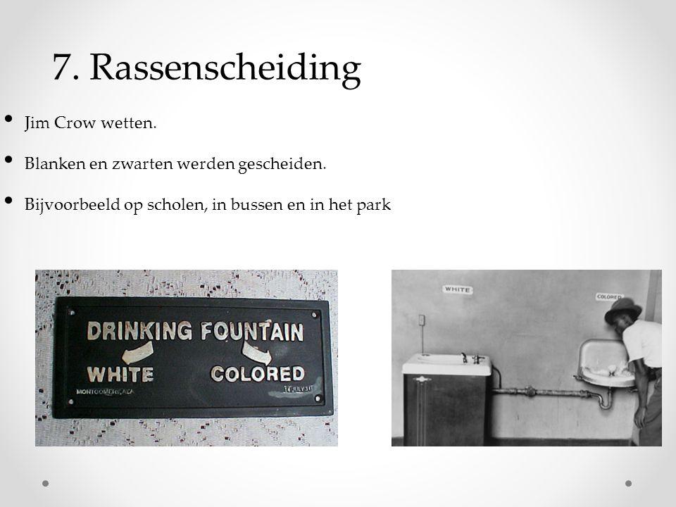 7. Rassenscheiding Jim Crow wetten.