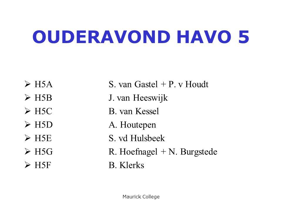 OUDERAVOND HAVO 5 H5A S. van Gastel + P. v Houdt H5B J. van Heeswijk