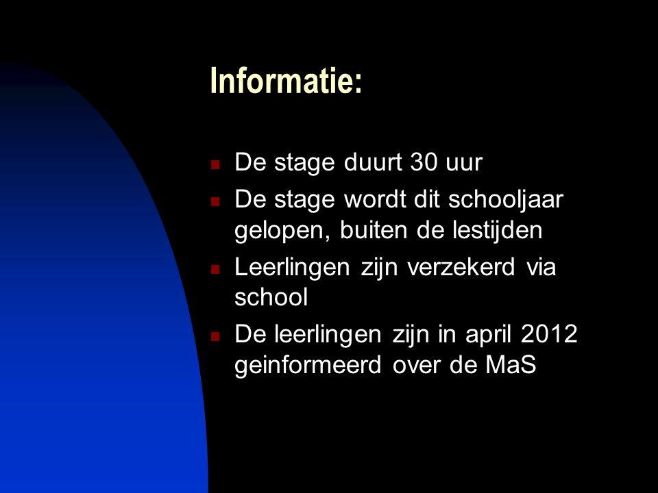 Informatie: De stage duurt 30 uur