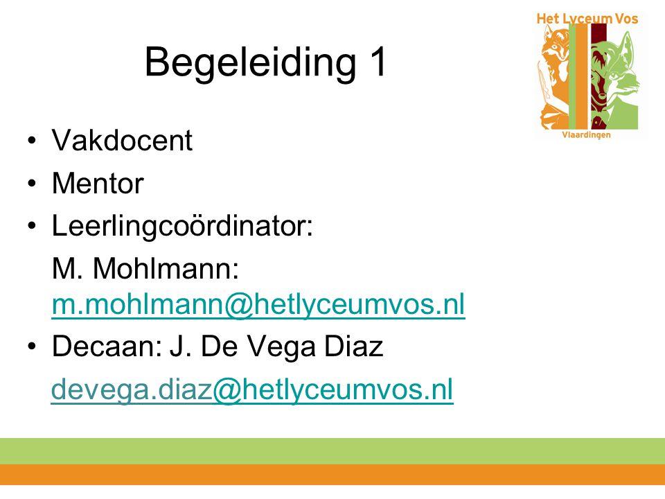 Begeleiding 1 Vakdocent Mentor Leerlingcoördinator: