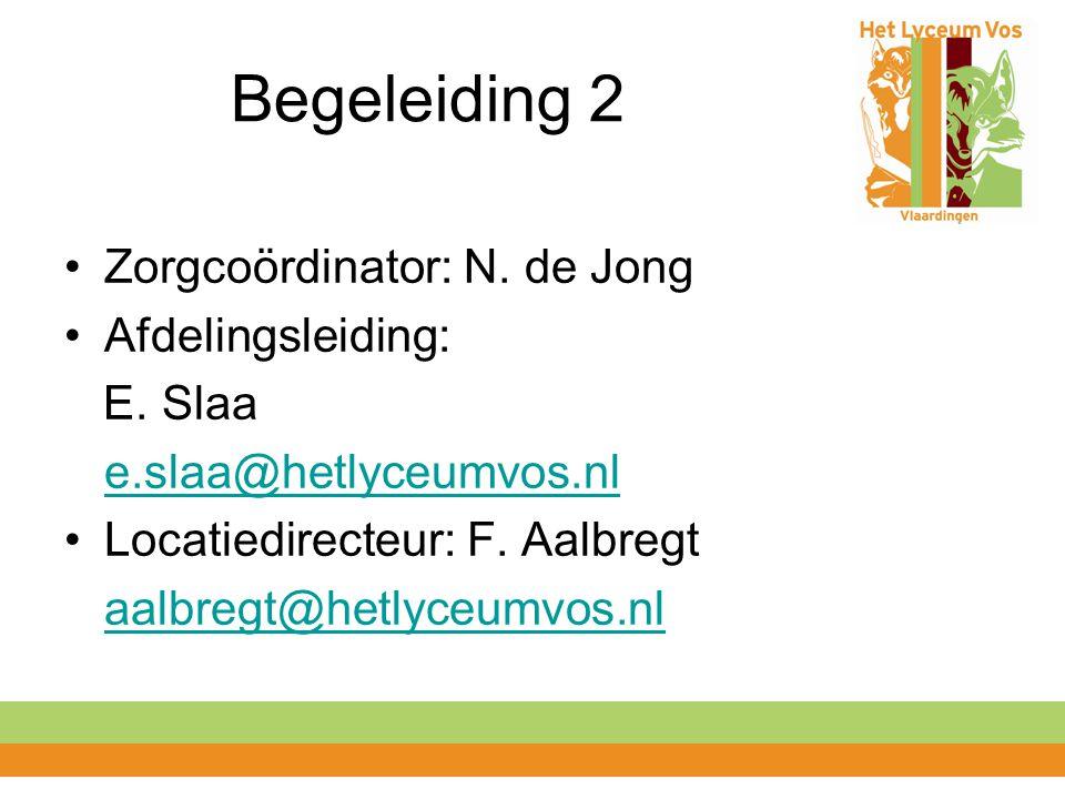 Begeleiding 2 Zorgcoördinator: N. de Jong Afdelingsleiding: E. Slaa