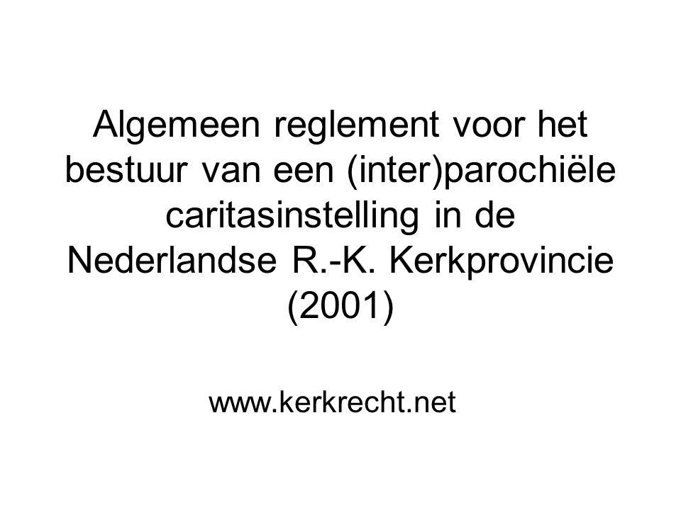 Algemeen reglement voor het bestuur van een (inter)parochiële caritasinstelling in de Nederlandse R.-K. Kerkprovincie (2001)