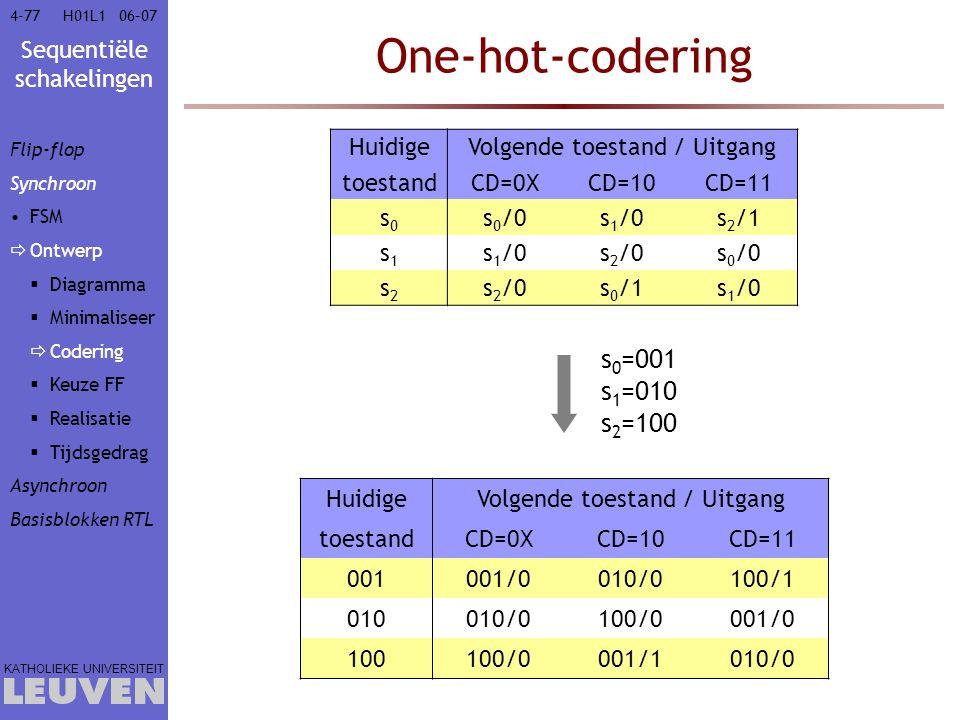 One-hot-codering s0=001 s1=010 s2=100 Huidige