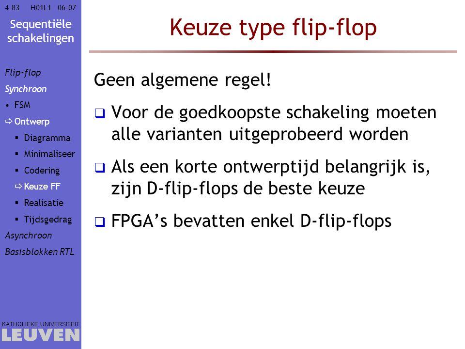 Keuze type flip-flop Geen algemene regel!
