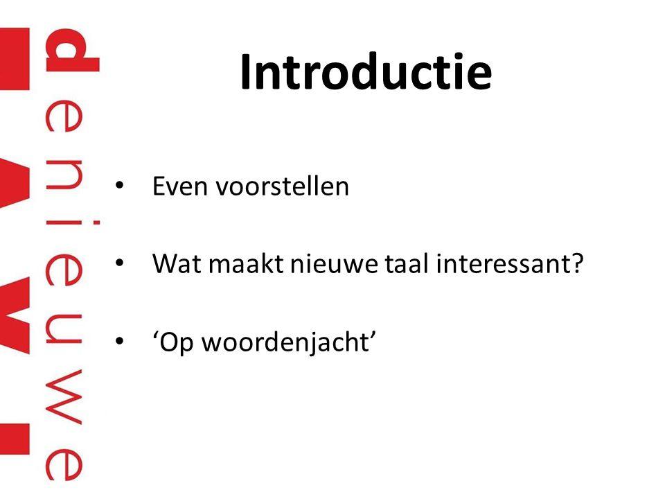 Introductie Even voorstellen Wat maakt nieuwe taal interessant