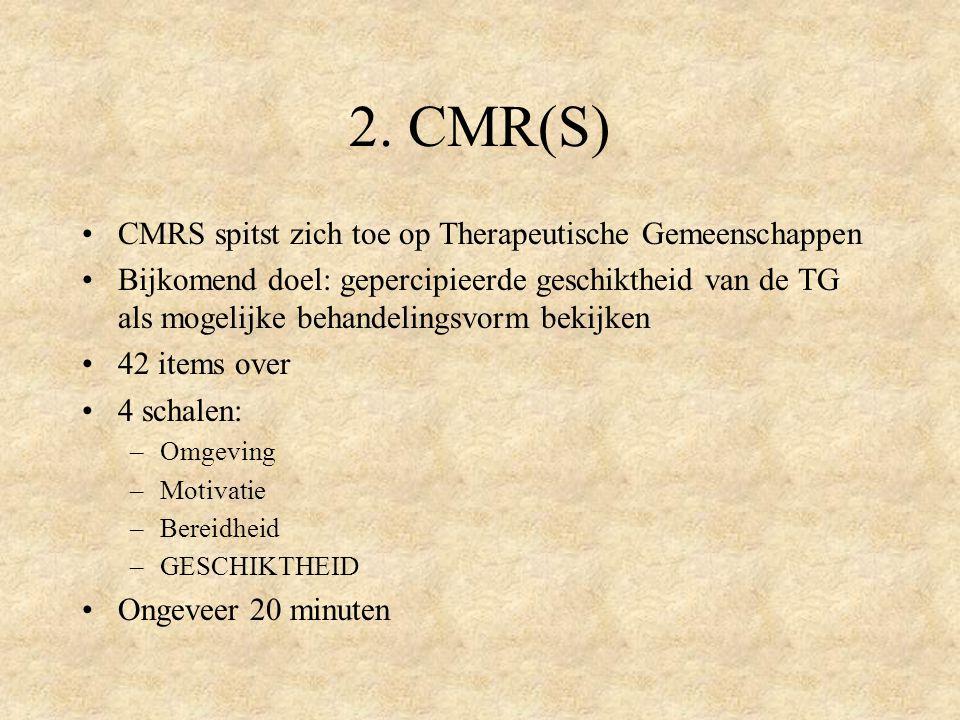 2. CMR(S) CMRS spitst zich toe op Therapeutische Gemeenschappen
