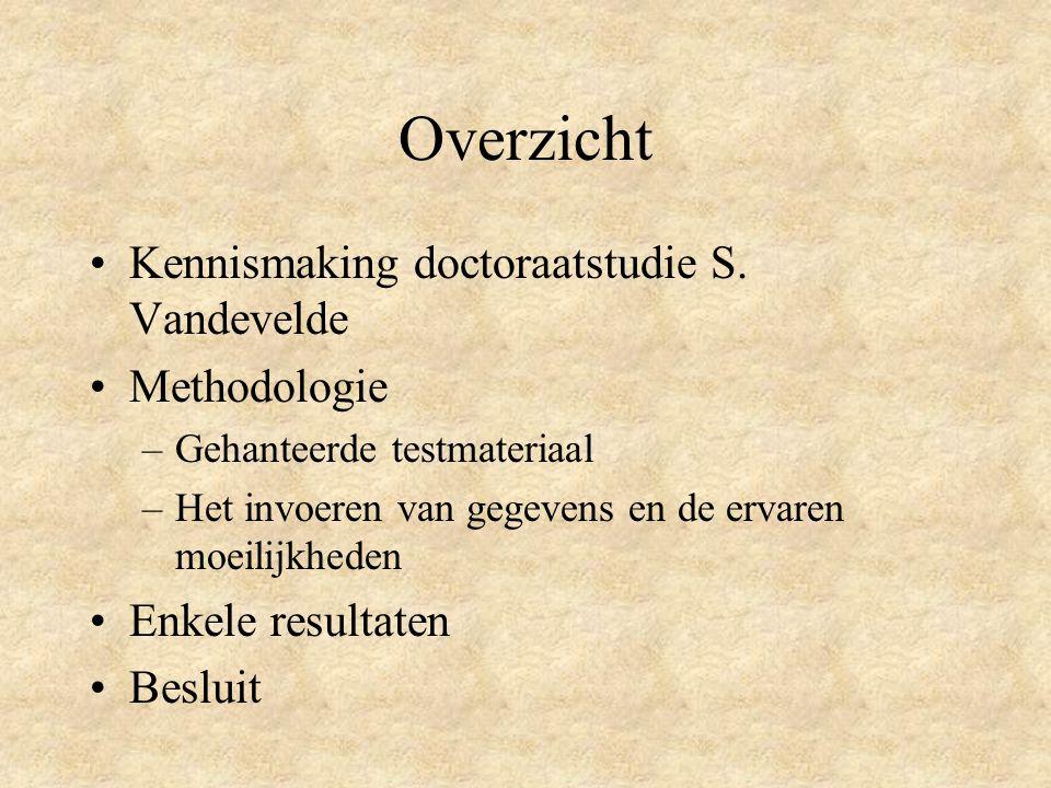 Overzicht Kennismaking doctoraatstudie S. Vandevelde Methodologie
