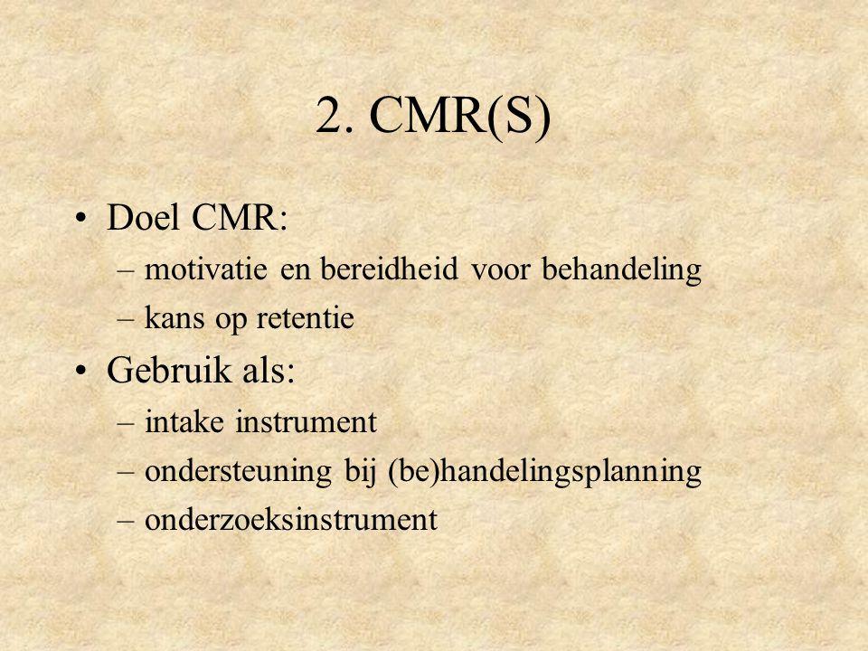 2. CMR(S) Doel CMR: Gebruik als: