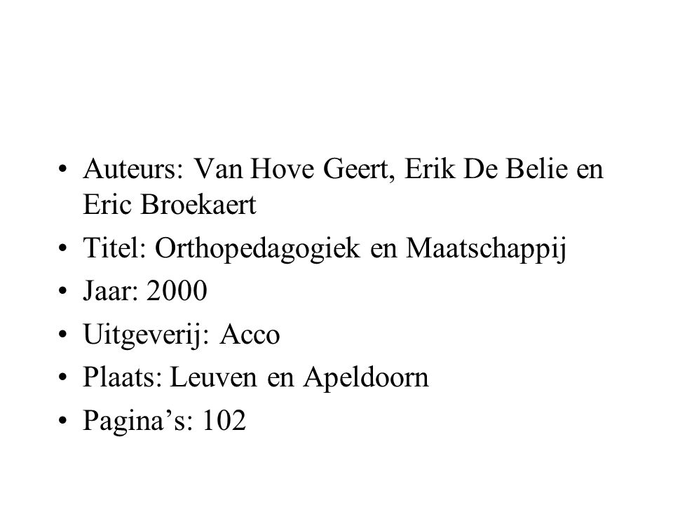 Auteurs: Van Hove Geert, Erik De Belie en Eric Broekaert