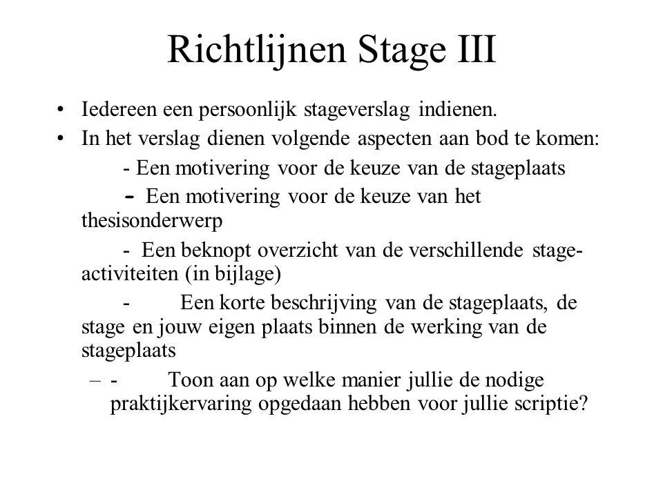 Richtlijnen Stage III Iedereen een persoonlijk stageverslag indienen.