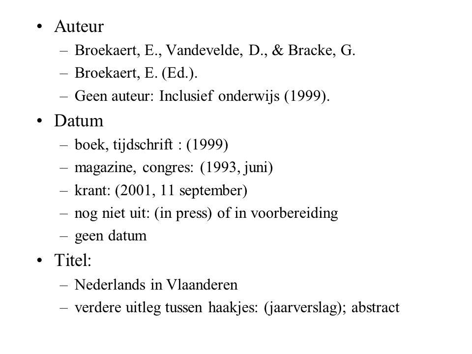 Auteur Datum Titel: Broekaert, E., Vandevelde, D., & Bracke, G.