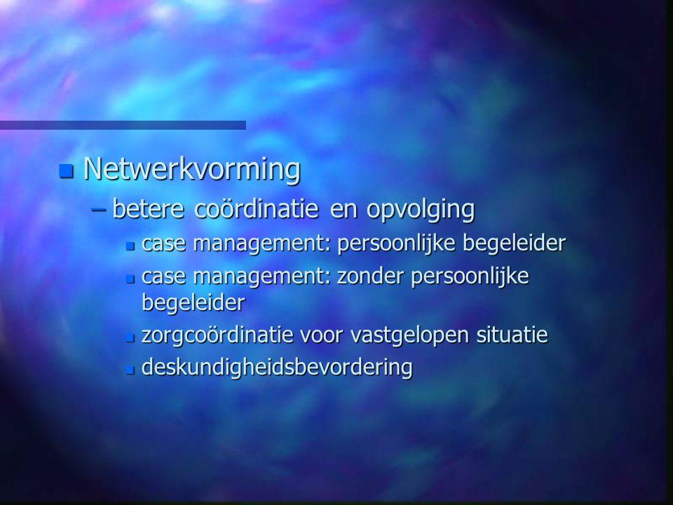 Netwerkvorming betere coördinatie en opvolging