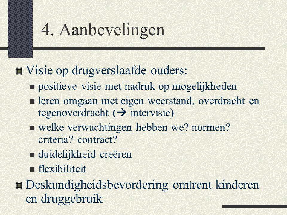 4. Aanbevelingen Visie op drugverslaafde ouders: