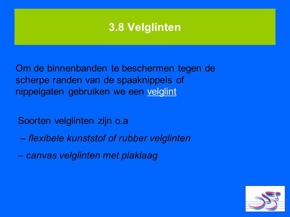 3.8 Velglinten Om de binnenbanden te beschermen tegen de scherpe randen van de spaaknippels of nippelgaten gebruiken we een velglint.